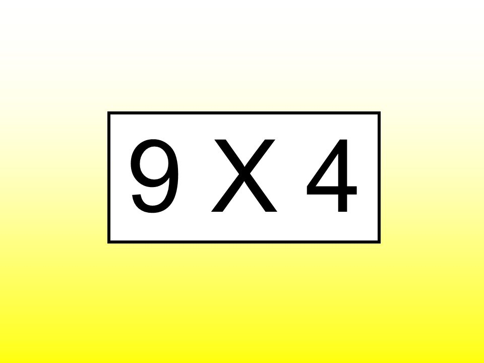 9 X 4