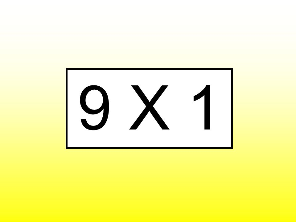 9 X 1