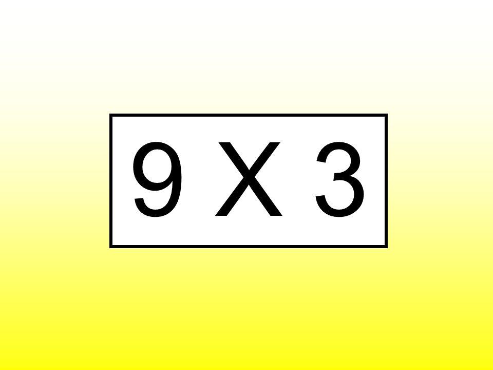 9 X 3
