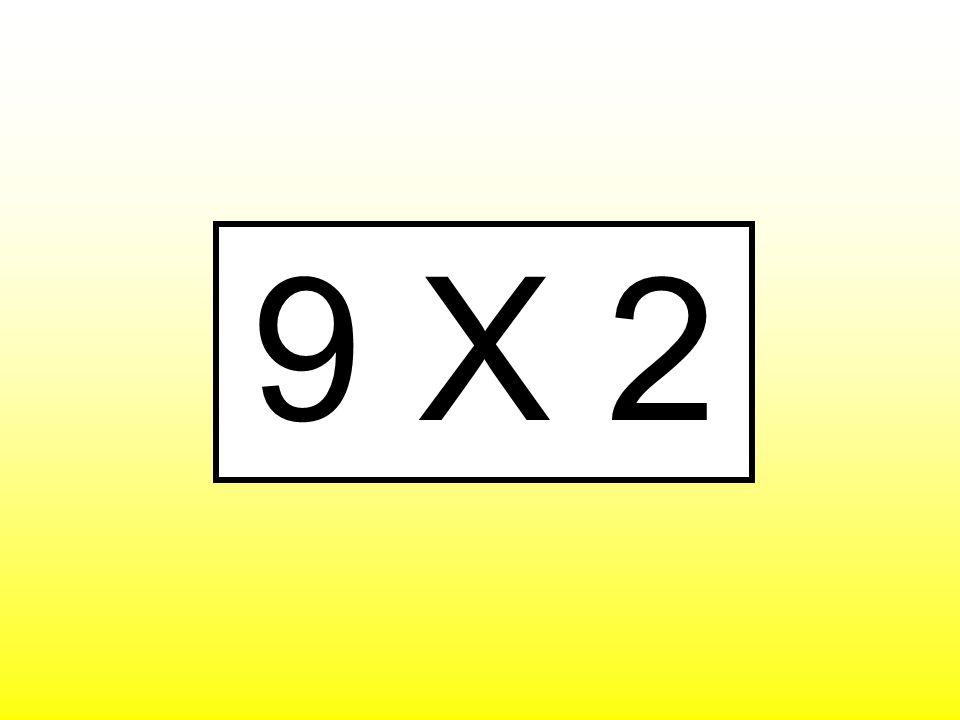 9 X 2