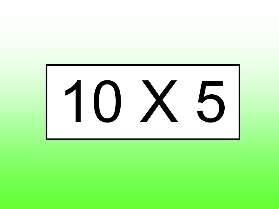 10 X 5