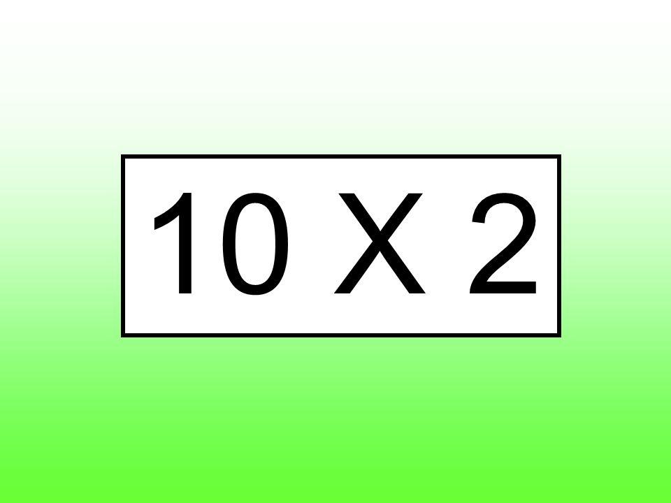 10 X 2