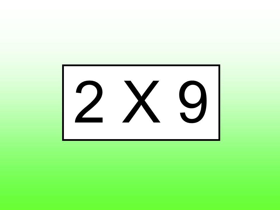 2 X 9