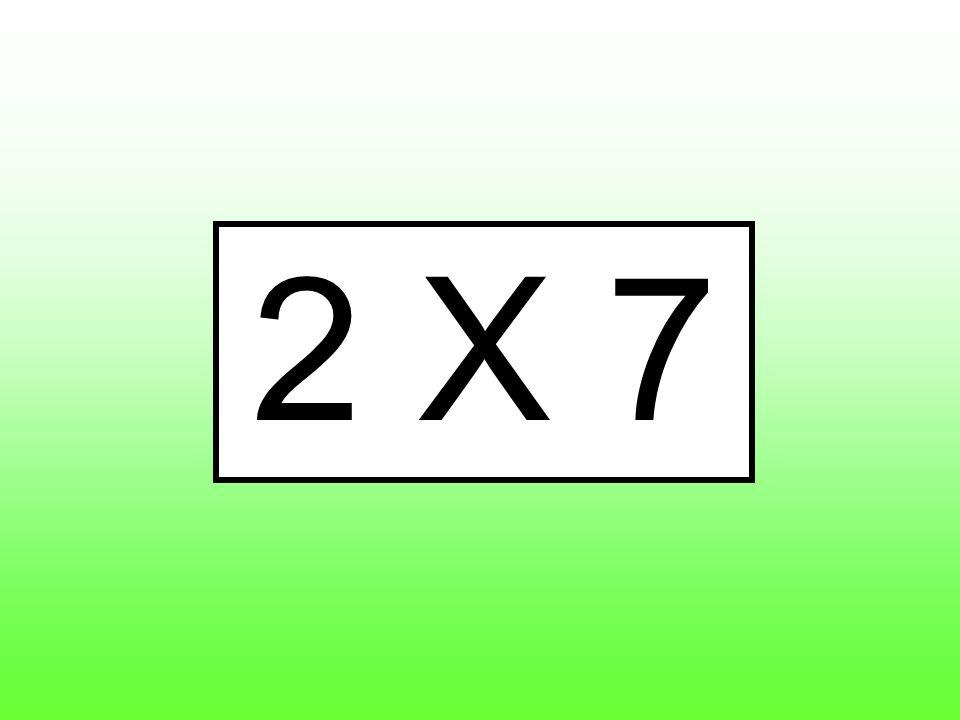 2 X 7