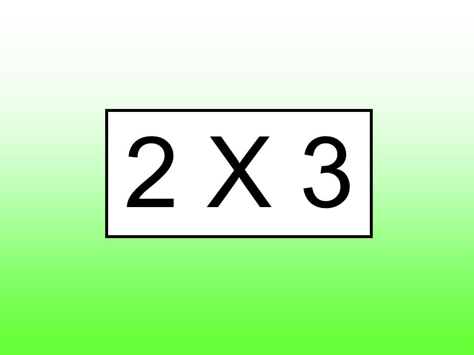 2 X 3