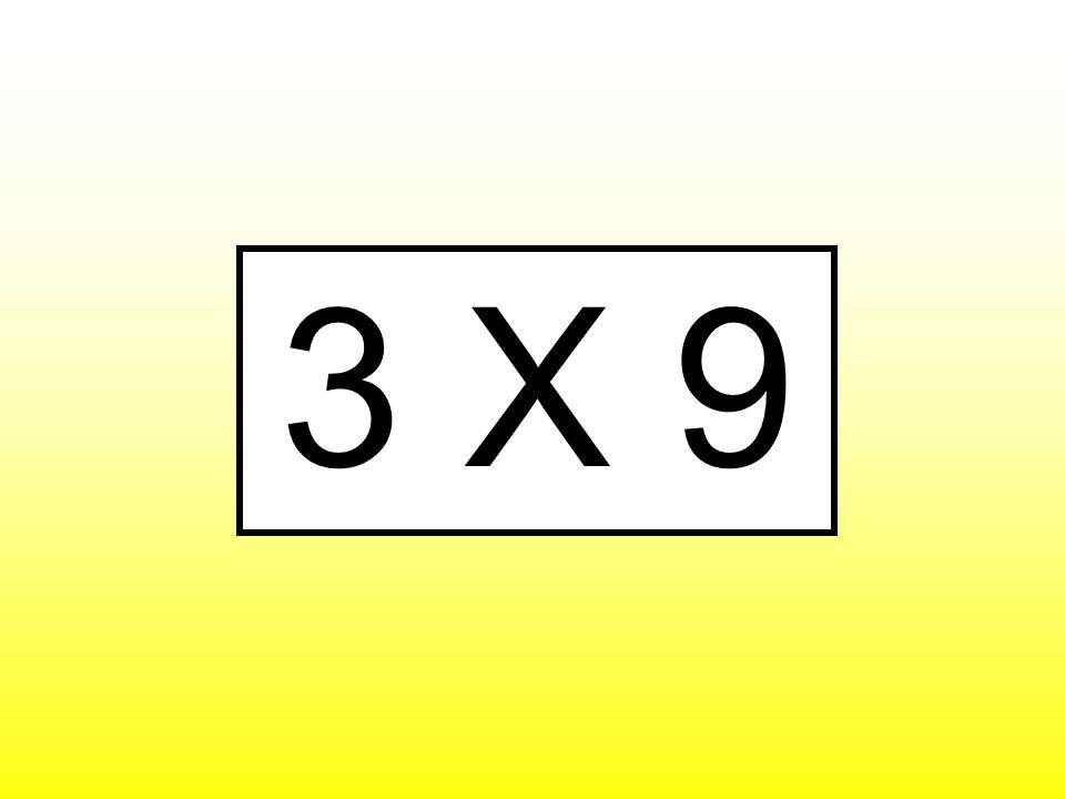 3 X 9