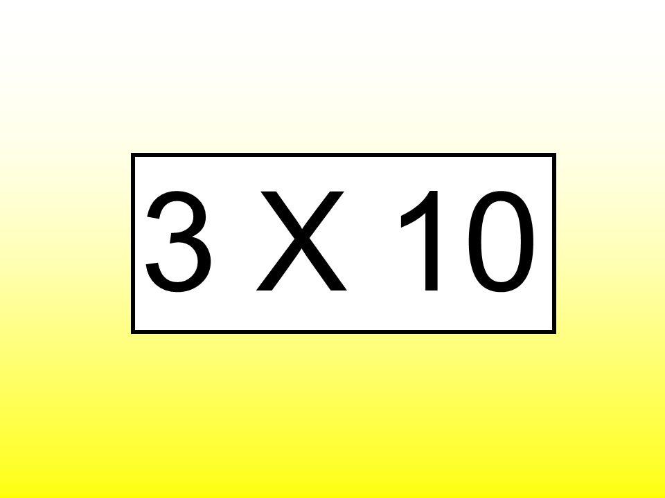 3 X 10