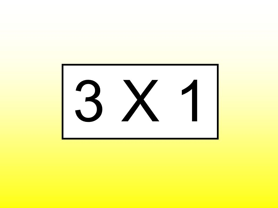 3 X 1