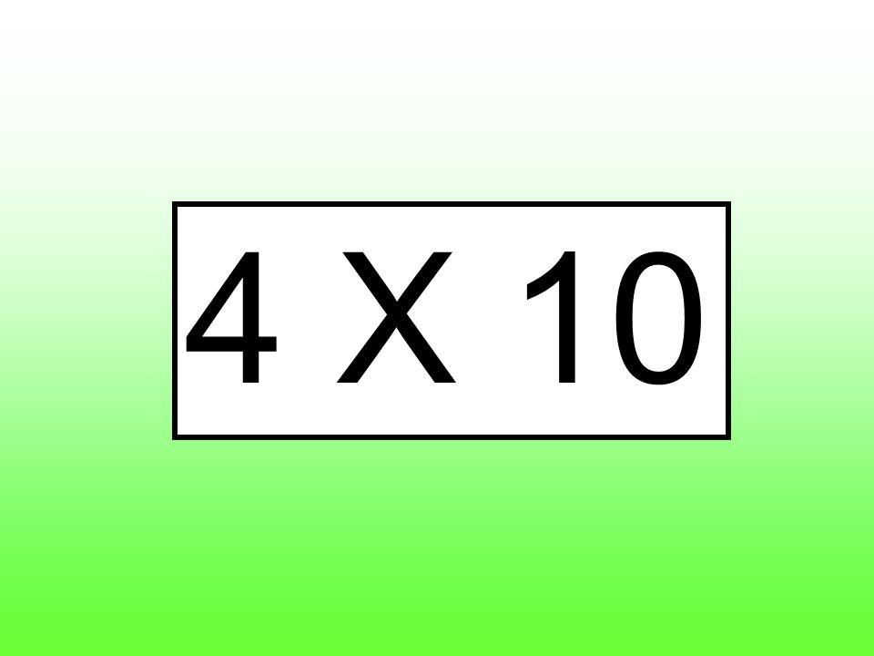 4 X 10