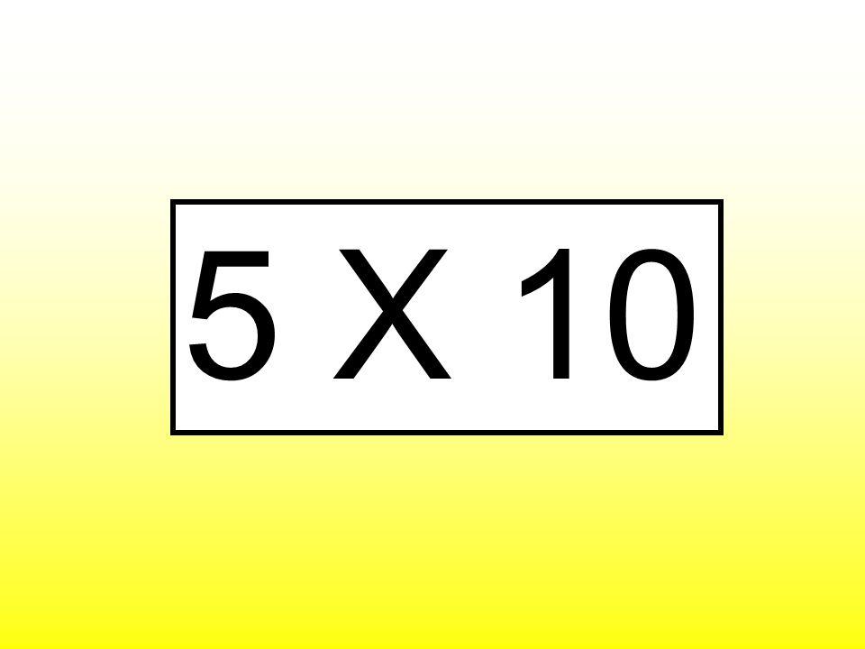 5 X 10