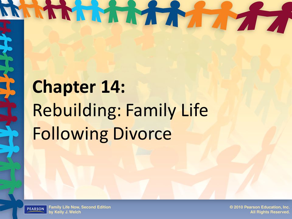 Chapter 14: Rebuilding: Family Life Following Divorce