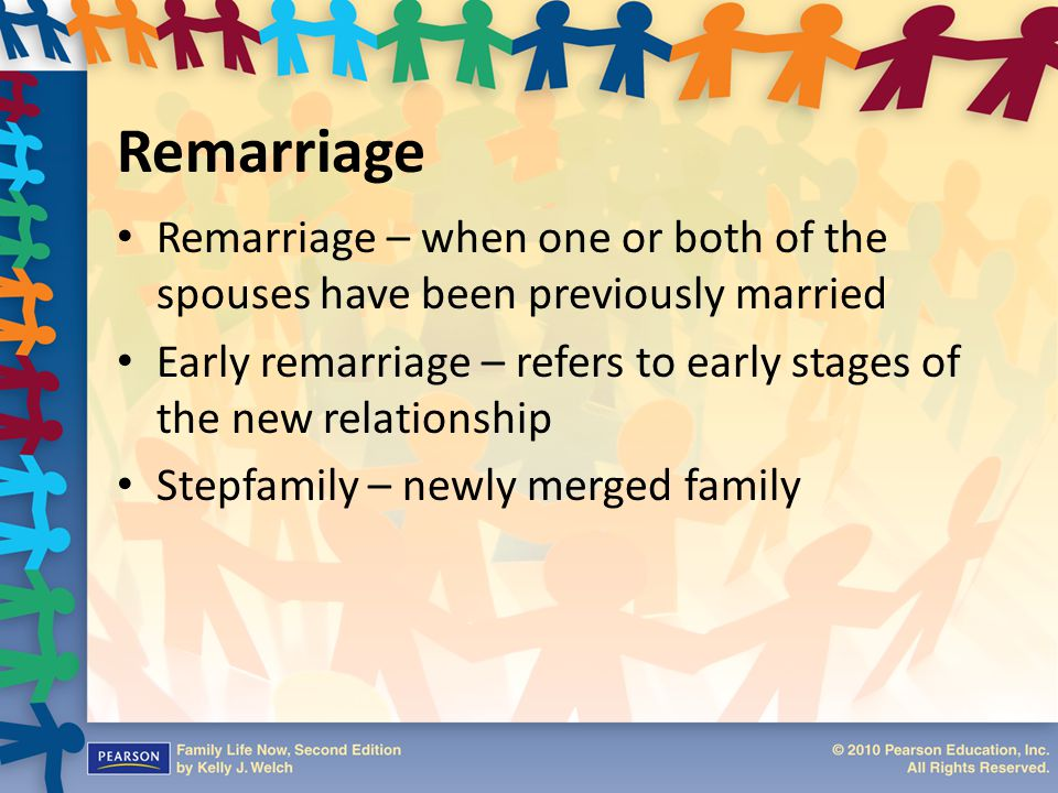 Remarriage Remarriage – when one or both of the spouses have been previously married.