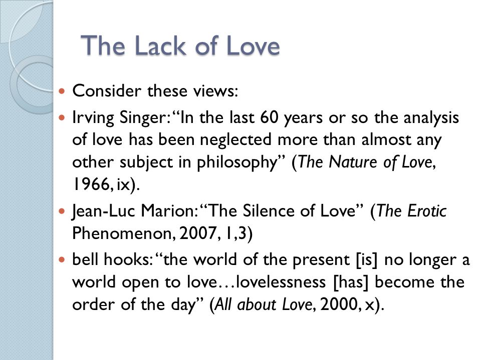 The Lack of Love Consider these views: