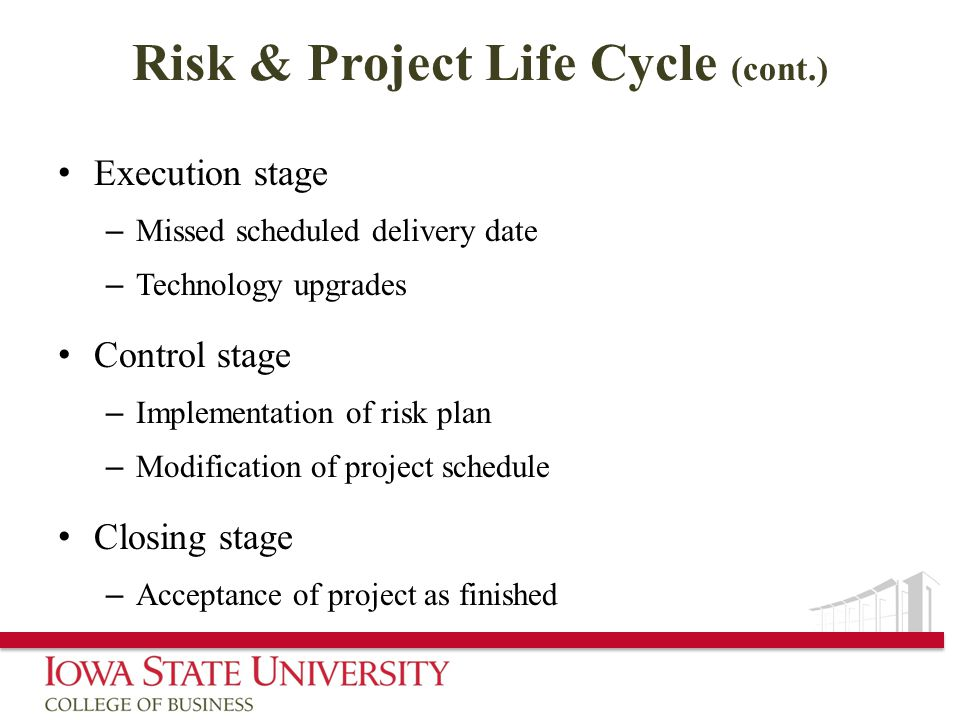 Risk & Project Life Cycle (cont.)