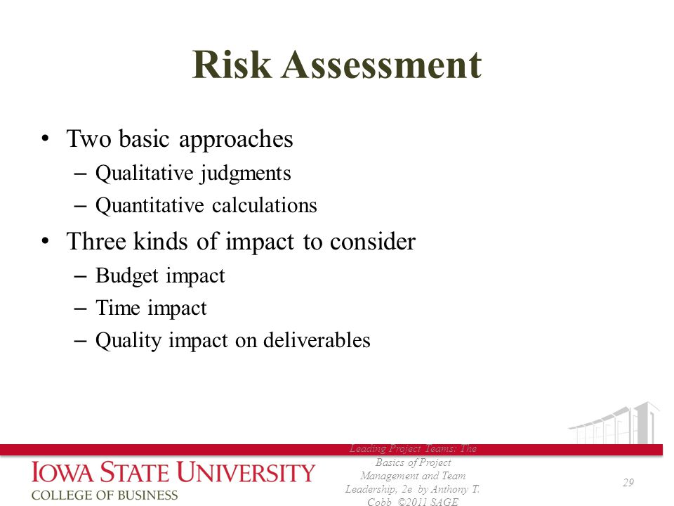 Risk Assessment Two basic approaches Three kinds of impact to consider