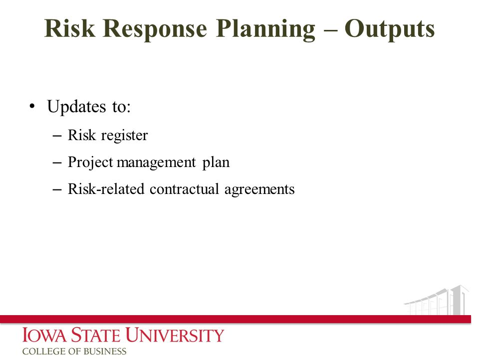 Risk Response Planning – Outputs