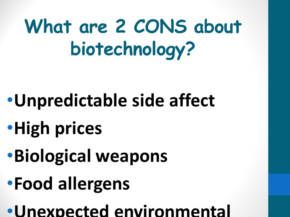 pros and cons of biotechnology Pros and cons of becoming a biotechnologist biotechnologists, also known as biological technicians, work full time in laboratories to assist.