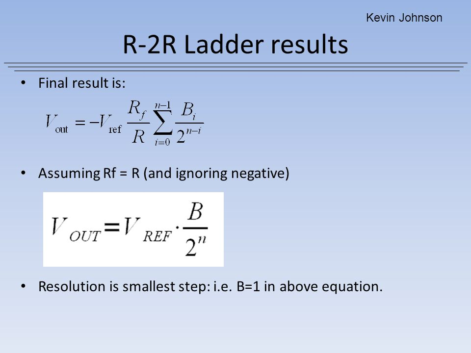 R-2R Ladder results Final result is: