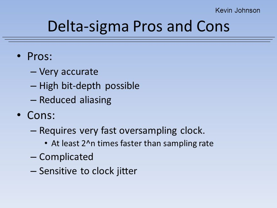 Delta-sigma Pros and Cons