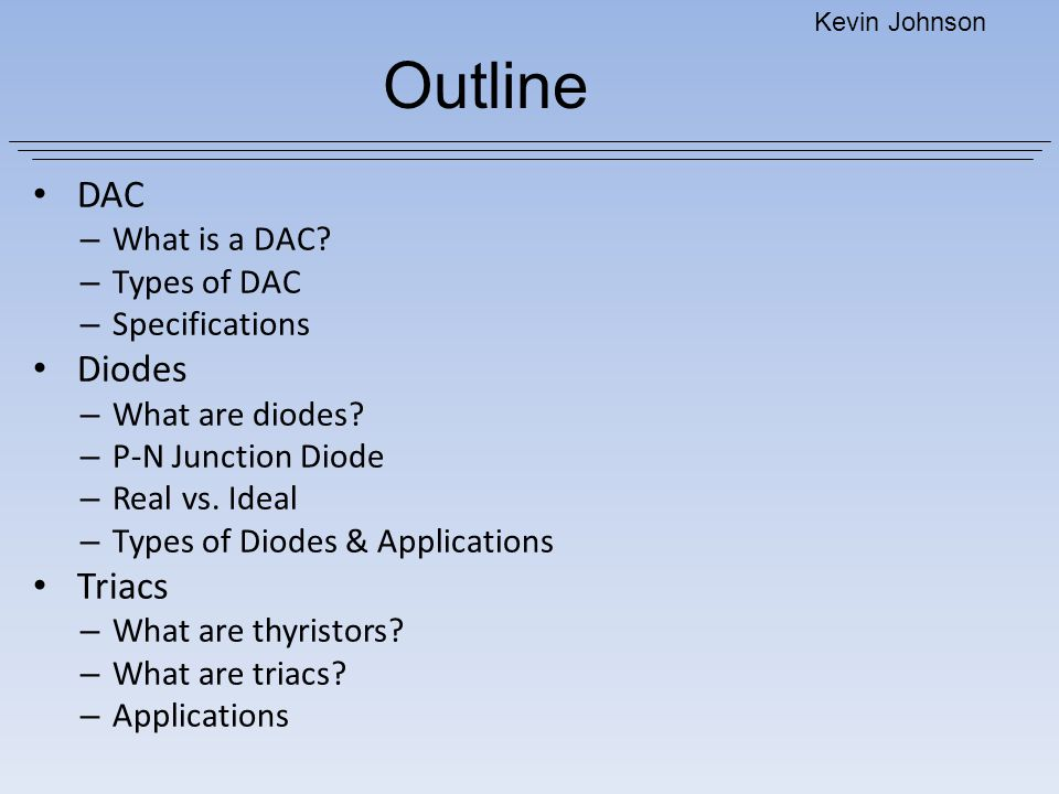Outline DAC Diodes Triacs What is a DAC Types of DAC Specifications