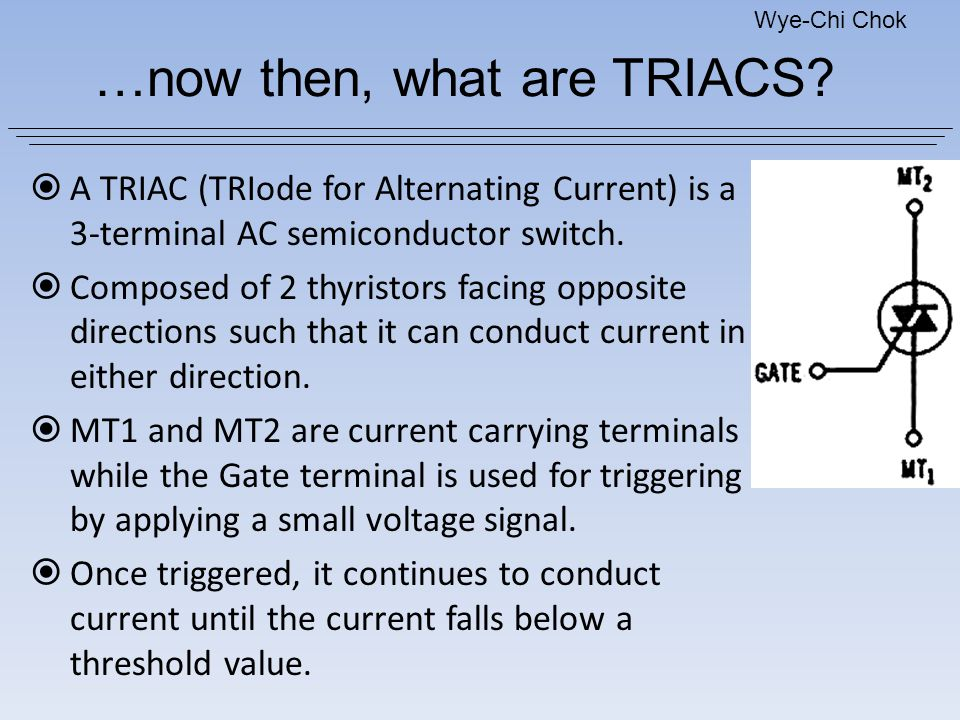 …now then, what are TRIACS