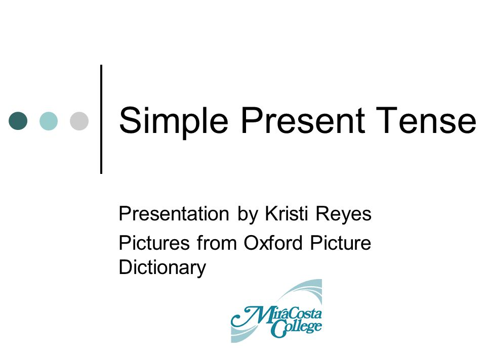 Presentation by Kristi Reyes Pictures from Oxford Picture Dictionary