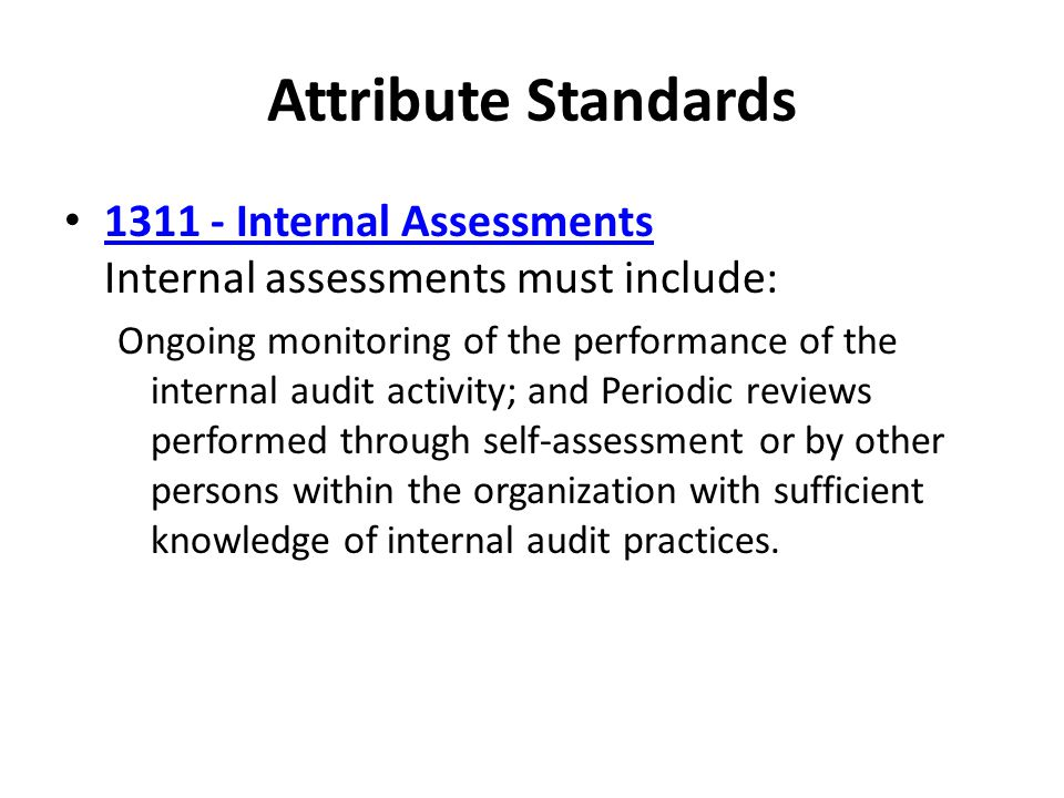 Attribute Standards Internal Assessments Internal assessments must include: