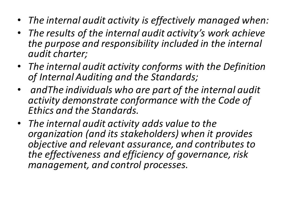 The internal audit activity is effectively managed when: