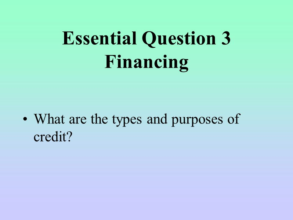 Essential Question 3 Financing