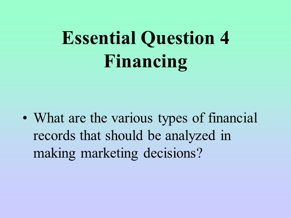 Essential Question 4 Financing
