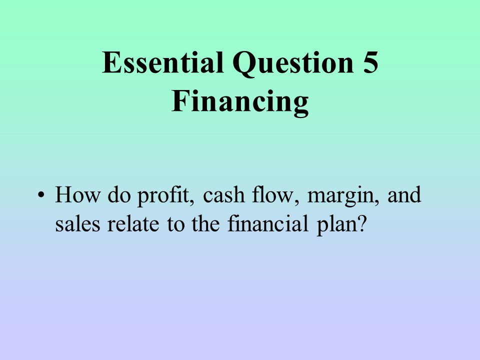 Essential Question 5 Financing