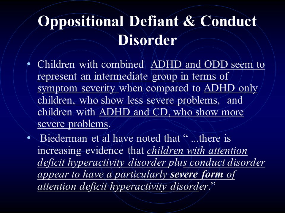 a brief summary of a personal experience with a child who has adhd odd and bipolar disorder Teens with the oppositional defiant disorder a child with oppositional defiant disorder or conduct odd through kim's personal experience.