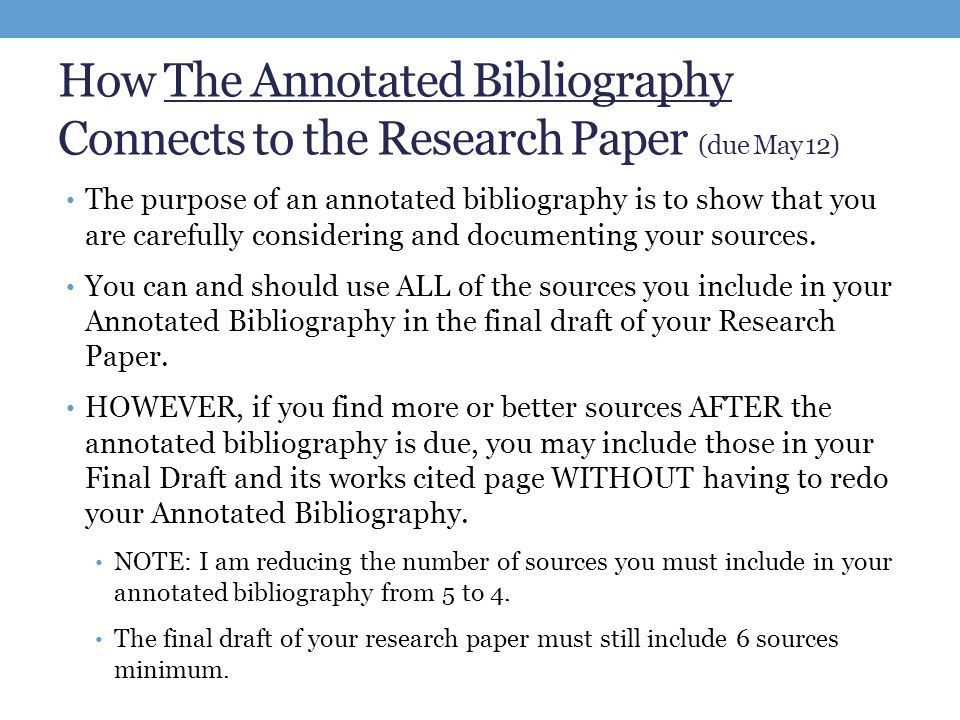 do annotated bibliography research paper There are many different ways to write annotated bibliographies  and/or  evaluations of each source (book, journal/magazine article, web.