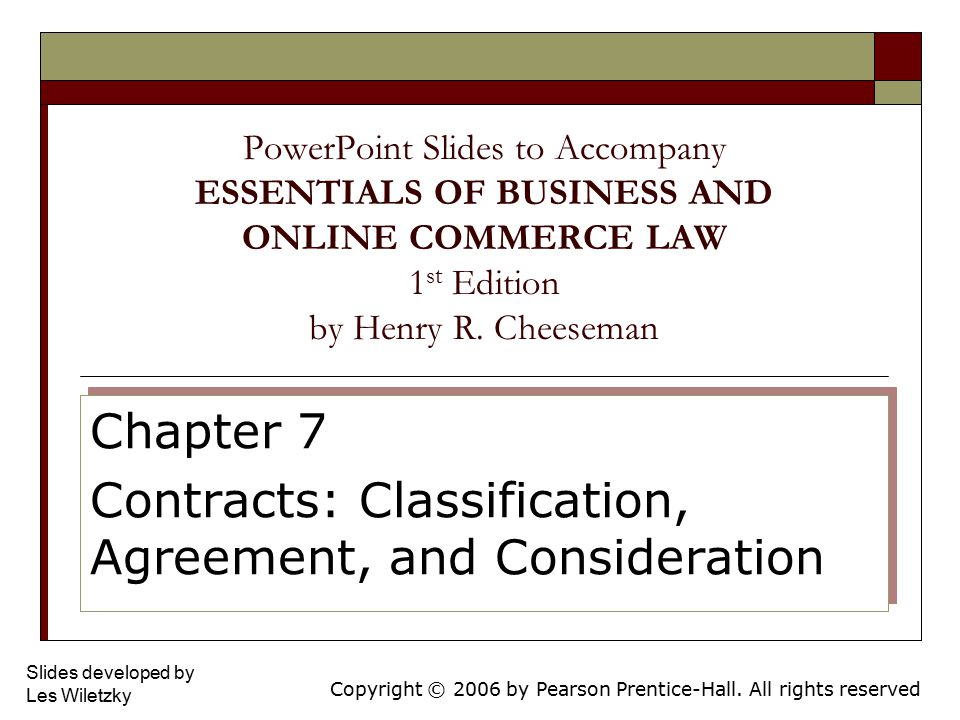 Chapter 7 Contracts: Classification, Agreement, and Consideration