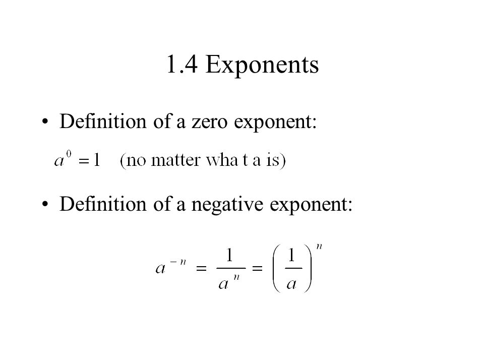 1.4 Exponents Definition of a zero exponent:
