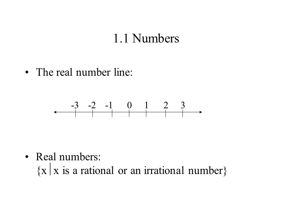 1.1 Numbers The real number line: