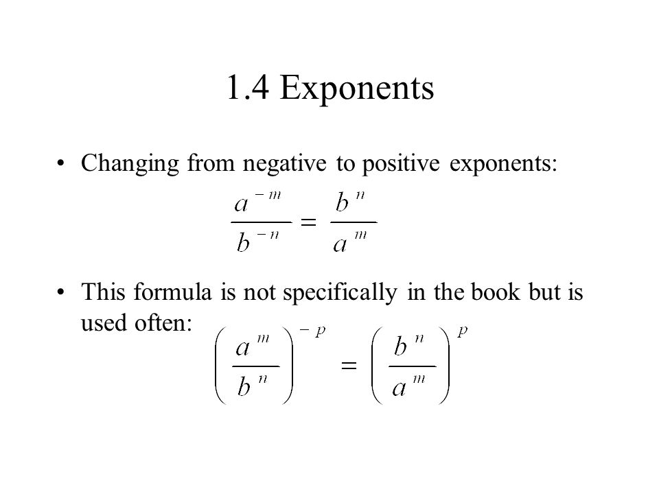 1.4 Exponents Changing from negative to positive exponents: