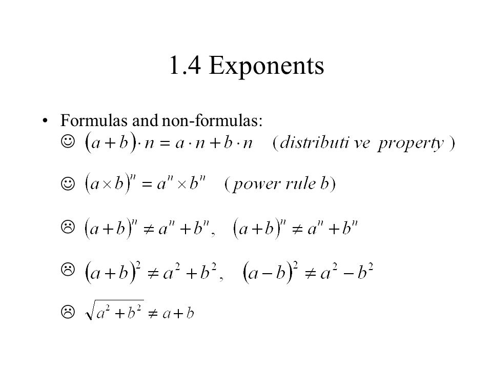 1.4 Exponents Formulas and non-formulas:     