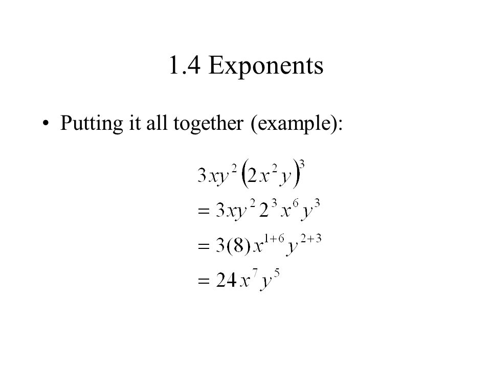 1.4 Exponents Putting it all together (example):