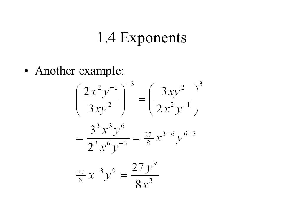 1.4 Exponents Another example: