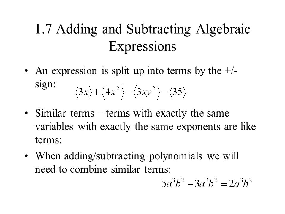 subtraction and addition of algebraic expressions Distinguish between numerical and algebraic expressions define and use variables in algebraic expressions category: whole numbers and number theory place value, addition and subtraction expressions: addition and subtraction.