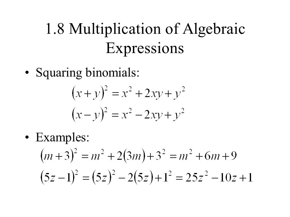 1.8 Multiplication of Algebraic Expressions