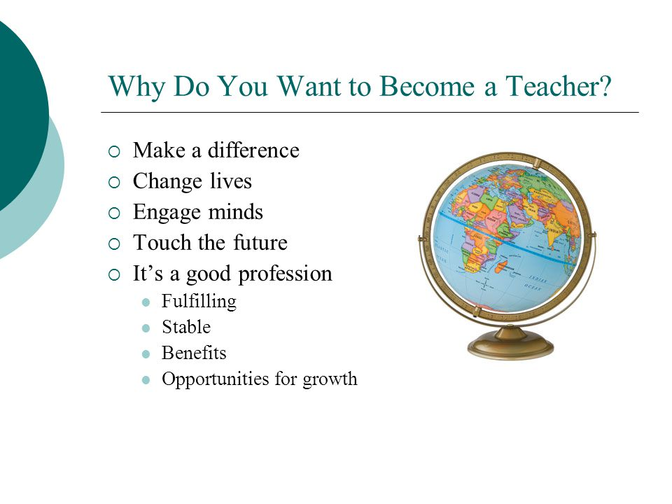 why would you want to be a teacher