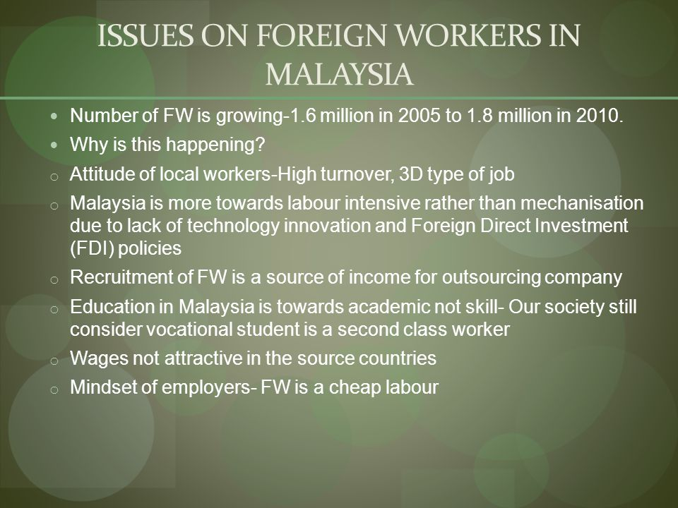 disadvantages of hiring foreign workers in malaysia International labour migration, foreign workers, wages, asia, malaysia jel  classification  employment opportunities or greater preference for leisure the  jobs.