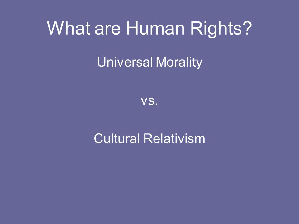 Cultural Relativism and Universal Human Rights - Essay Example