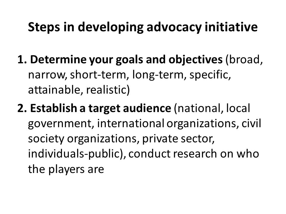Steps in developing advocacy initiative