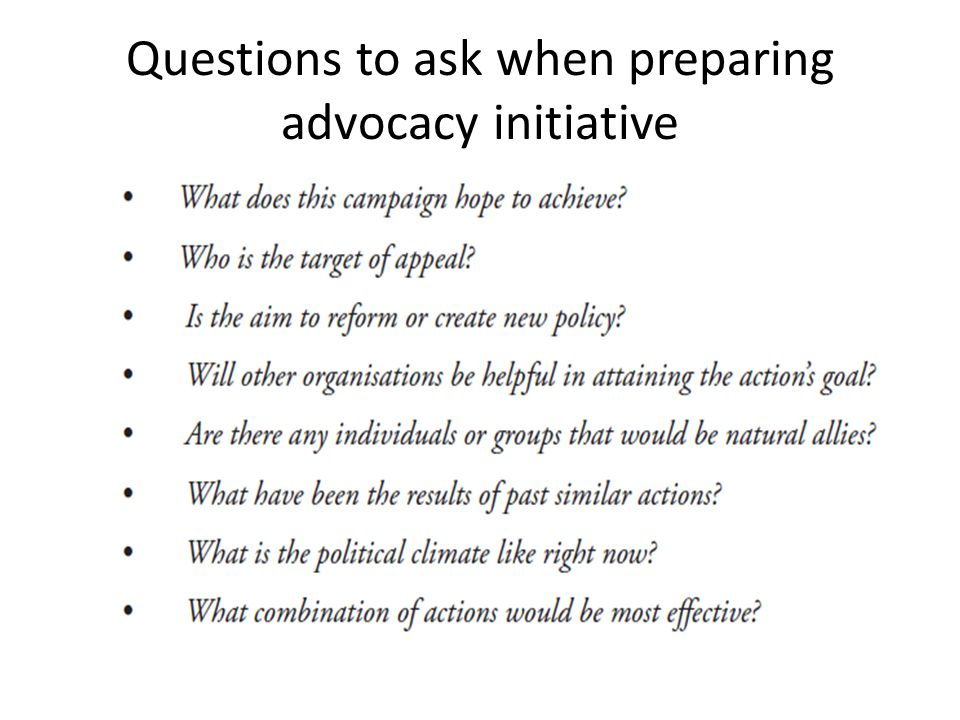 Questions to ask when preparing advocacy initiative