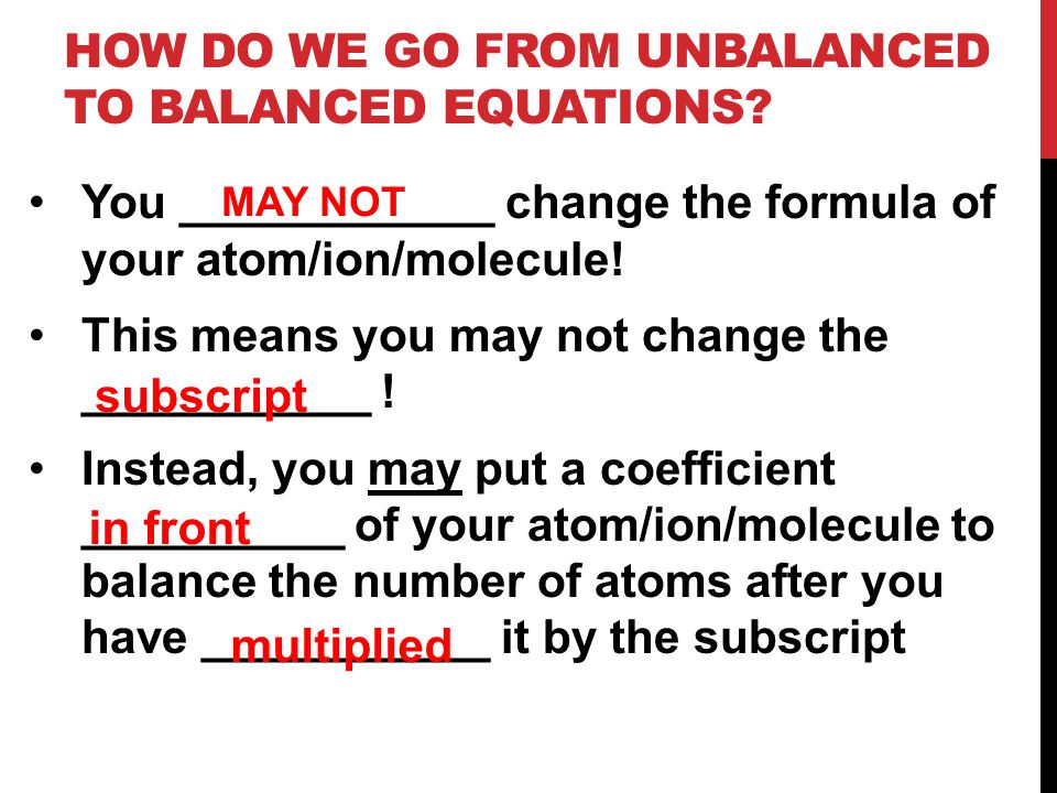 How do we go from Unbalanced to Balanced Equations