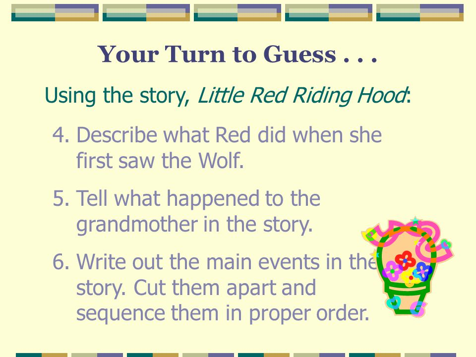 Your Turn to Guess . . . Using the story, Little Red Riding Hood: