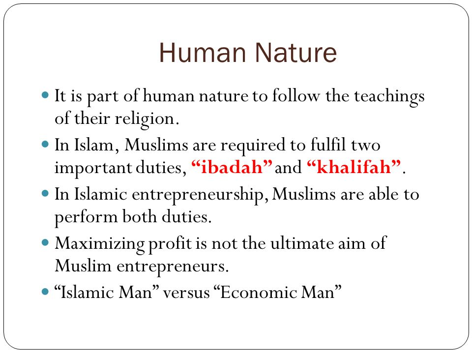 Human Nature It is part of human nature to follow the teachings of their religion.